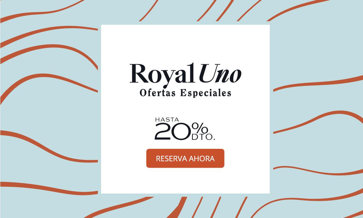 Royal Uno Oferta Especiales hasta 20% descuento Reserve Ahora